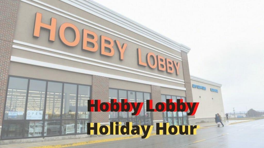 Hobby Lobby Holiday Hours Open/Closed