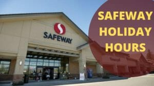 Safeway Holiday Hours