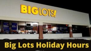 Big Lots Holiday Hours