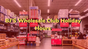 bj's wholesale holiday hours