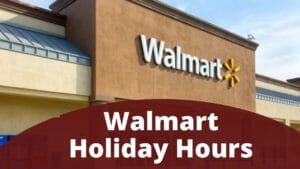 Walmart Holiday Hours