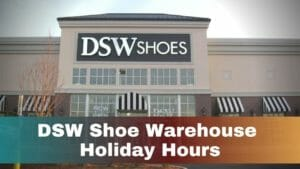 DSW Shoe Warehouse Holiday Hours