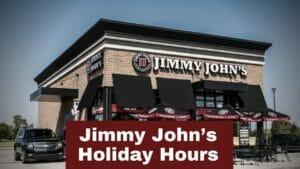 Jimmy John's Holiday Hours