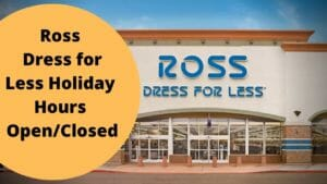 Ross Dress for Less Holiday Hours Open/Closed