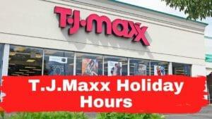 T.J.Maxx Holiday Hours