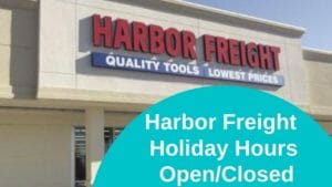 Harbor Freight Holiday Hours Open/Closed