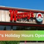 Wendy's Holiday Hours Open/Closed