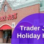 Trader Joe's Holiday Hours