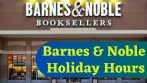 Barnes & Noble Holiday Hours