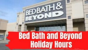 Bed Bath and Beyond Holiday Hours