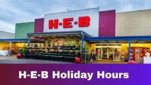 H-E-B Holiday Hours
