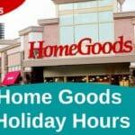 HomeGoods Holiday Hours