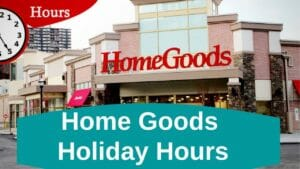 HomeGoods Holiday Hours