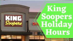 King Soopers Holiday Hours