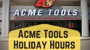 Acme Tools Holiday Hours