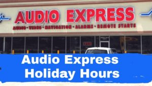 Audio Express Holiday Hours