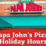 Papa John's Pizza Holiday Hours